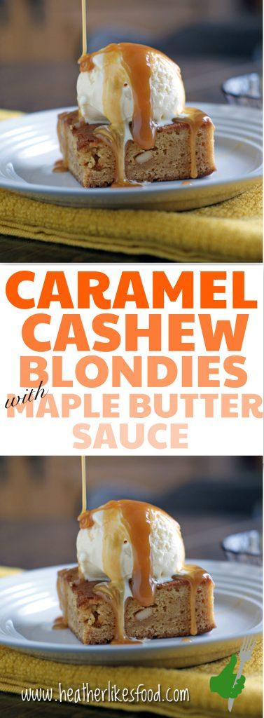 Caramel Cashew Blondies with Maple Butter Sauce