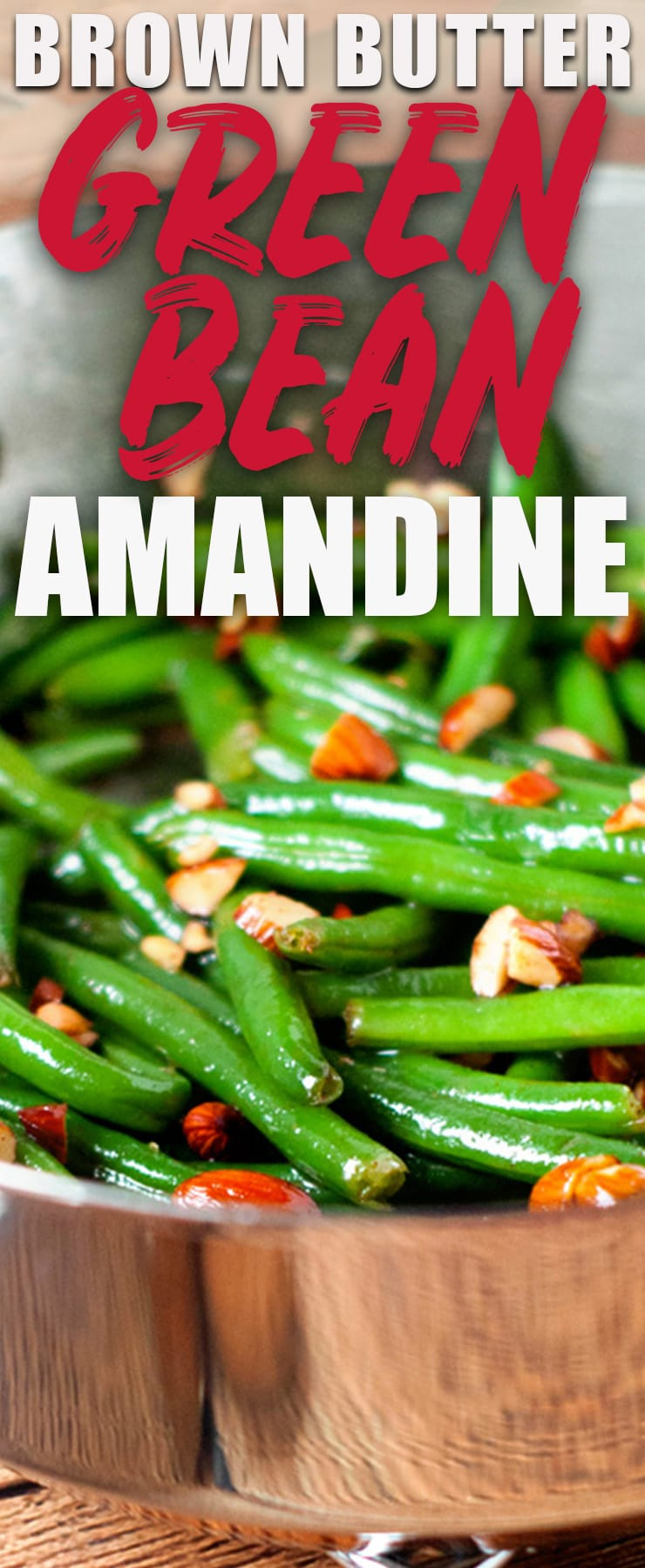 Green Bean Amandine-- a perfect recipe for fresh and crispy green beans with brown butter, sauteed almonds, and just a little bit of lemon juice. Fancy enough for  Thanksgiving or Christmas, easy enough for a weeknight dinner! #greenbeans #brownbutter #almonds