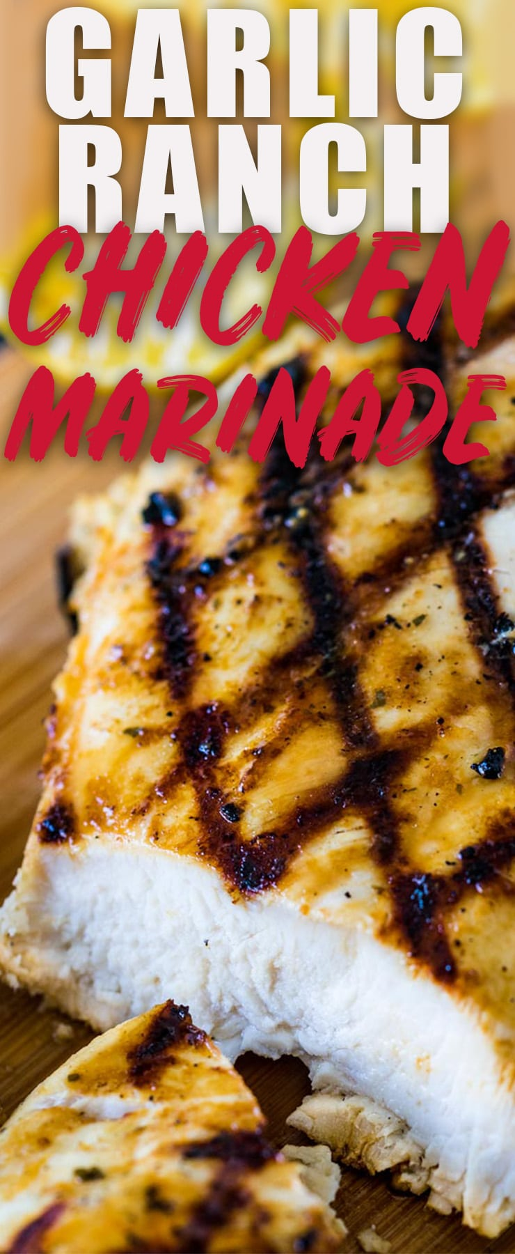 Garlic Ranch Chicken Marinade is a quick and easy marinade that is full of flavor and makes grilling, sautéing, or baking delicious chicken a snap. #garlic #ranchdressing #chicken #grilled #marinade #ranchdressingmix