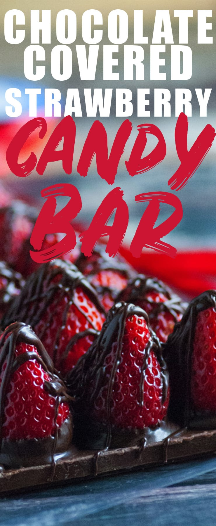 This Chocolate Covered Strawberry Candybar recipe is your DIY key to making a gourmet looking Valentines Day gift without spending a lot of time! It's easy and I show you exactly how to make it! #strawberry #candy #chocolate #dipped #valentinesday