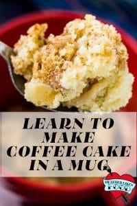 Learn to Make Coffee Cake In A Mug