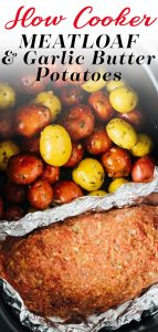 meatloaf and potatoes prepared to cook in the slow cooker